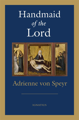Handmaid of the Lord - 2nd Edition by  Adrienne Von Speyr - Unique Catholic Gifts