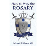 How to Pray the Rosary by Father Calloway - Unique Catholic Gifts