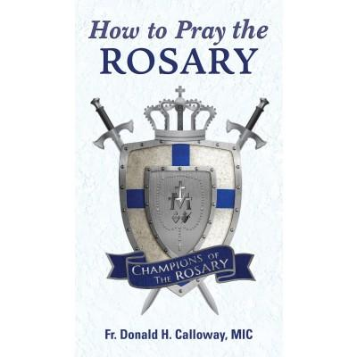 Fr. Calloway's How to Pray the Rosary Book