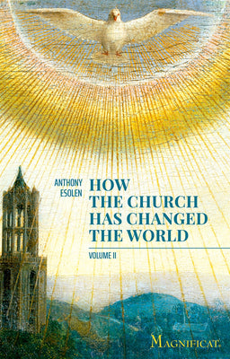 How the Church has Changed the World, Volume 2 by Anthony Esolen - Unique Catholic Gifts