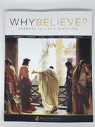 Why Believe? Volume 1: Answers to Life's Questions