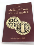 The Medal or Cross of St. Benedict by Rev. Martin Veth, O.S.B.