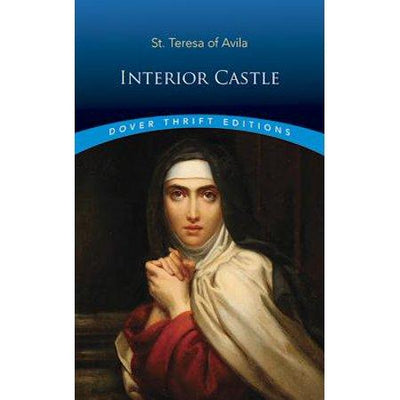 Interior Castle (Dover Thrift Editions) Paperback by Teresa of Avila ( Paperback) - Unique Catholic Gifts