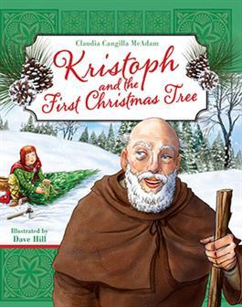 Kristoph and the First Christmas Tree Claudia Cangilla McAdam