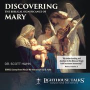Discovering the Biblical Significance of Mary by Dr. Scott Hahn