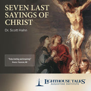 Seven Last Sayings of Christ by Dr. Scott Hahn