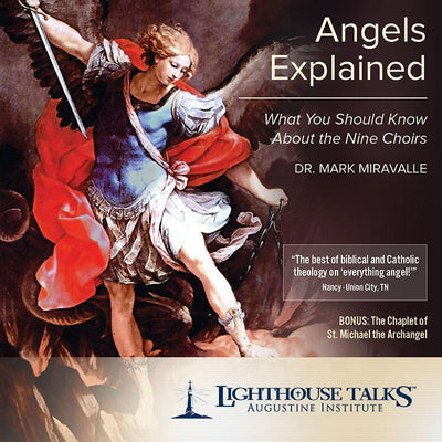 Angels Explained: What You Should Know About the Nine Choirs DR. MARK MIRAVALLE (CD)