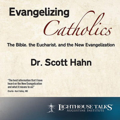 Evangelizing Catholics by Scott Hahn - Unique Catholic Gifts