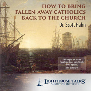 How to Bring Fallen Away Catholics Back to the Church by Dr. Scott Hahn - Unique Catholic Gifts