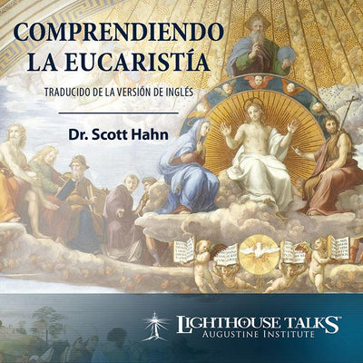 Comprendiendo la Eucaristia by Scott Hahn - Unique Catholic Gifts