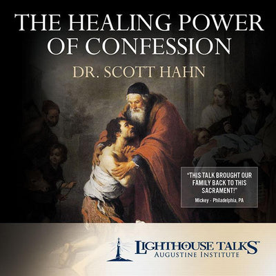 The Healing Power of Confession by Scott Hahn