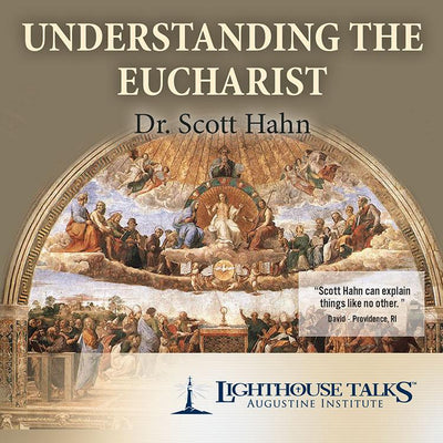 Understanding the Eucharist By Scott Hahn - Unique Catholic Gifts