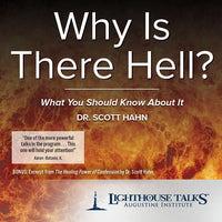 Why Is There Hell? by Dr. Scott Hahn - Unique Catholic Gifts