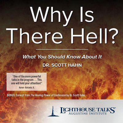 Why Is There Hell? by Dr. Scott Hahn