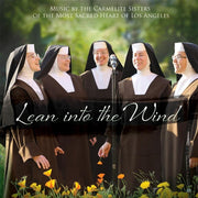Lean into the Wind CD by the Carmelite Sisters of the Most Sacred Heart of Jesus Los Angeles - Unique Catholic Gifts