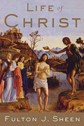 Life of Christ by Fulton J. Sheen - Unique Catholic Gifts