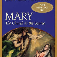 Mary: The Church at the Source by Fr. Hans Urs Von Balthasar and Cardinal Joseph Ratzinger - Unique Catholic Gifts
