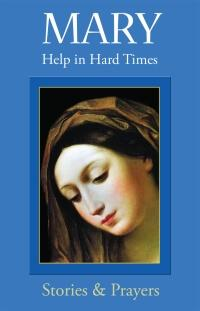 Mary Help in Hard Times by  Sr. Marianne Lorraine Trouvé, FSP - Unique Catholic Gifts