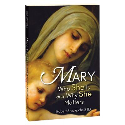 Mary Who is She and why She matters by Dr. Robert Stackpole - Unique Catholic Gifts