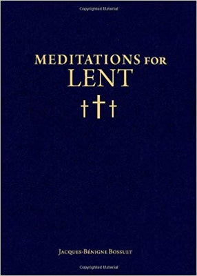Meditations for Lent by Jacques-Bénigne Bossuet - Unique Catholic Gifts