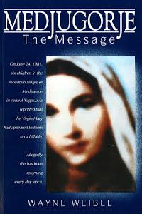 Medjugorje The Message by Wayne Weible - Unique Catholic Gifts