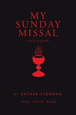 My Sunday Missal: 1962 Latin Mass by Fr. Joseph F. Stedman - Unique Catholic Gifts