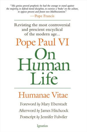 On Human Life Humanae Vitae By: Pope Paul VI, Mary Eberstadt - Unique Catholic Gifts