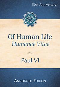 Of Human Life Annotated Edition by Pope John Paul VI - Unique Catholic Gifts