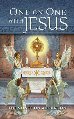 One On One With Jesus: The Saints On Adoration - Unique Catholic Gifts