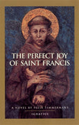 The Perfect Joy of St. Francis A Novel