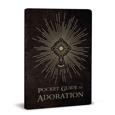 Pocket Guide to Adoration by Fr Josh Johnson - Unique Catholic Gifts