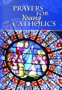 Prayers For Young Catholics - Unique Catholic Gifts