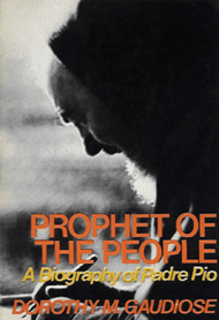 Prophet for the People a Biography of Padre Pio by Dorothy Gaudiose - Unique Catholic Gifts