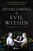 Overcoming the Evil Within by Fr. Wade Menezes - Unique Catholic Gifts