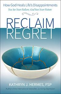 Reclaim Regret by Sr. Kathryn Hermes - Unique Catholic Gifts