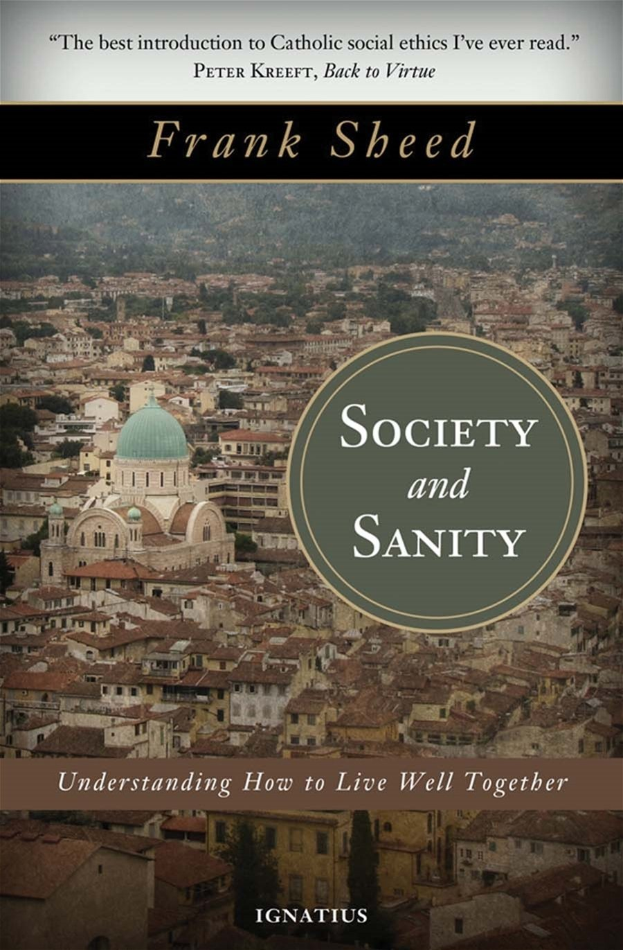Society and Sanity Understanding How to Live Well Together By: Frank Sheed - Unique Catholic Gifts