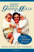 Saint Gianna Molla Wife, Mother, Doctor by  James Monti - Unique Catholic Gifts