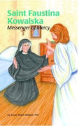 Saint Faustina Kowalska  Messenger of Mercy by Sr. Susan Helen Wallace - Unique Catholic Gifts