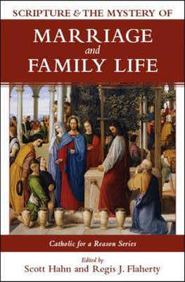 Scripture and the Mystery of Marriage and Family Life By Scott Hahn & Regis J. Flaherty hardcover