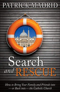 Search and Rescue How to Bring Your Family and Friends Into — or Back into — The Catholic Church by Patrick Madrid - Unique Catholic Gifts
