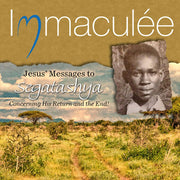 Immaculee: Jesus's Messages to Segatasha Concerning His Return and the End of Times.(CD)