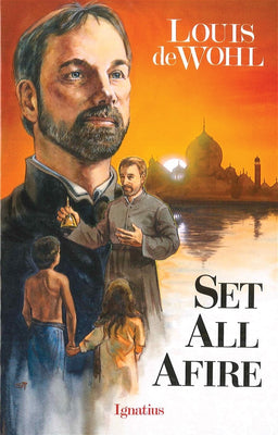 Set All Afire A Novel of St. Francis Xavier By: Louis De Wohl - Unique Catholic Gifts