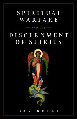 Spiritual Warfare and the Discernment of Spirits by Dan Burke - Unique Catholic Gifts