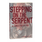 Stepping On The Serpent by Fr. Thaddeus Lancton, MIC - Unique Catholic Gifts