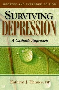 Surviving Depression: A Catholic Approach by Kathryn J. Hermesy