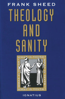 Theology and Sanity By: Frank Sheed