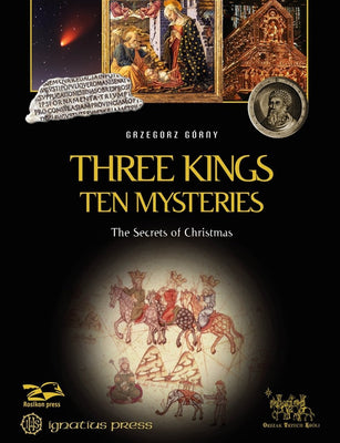 Three Kings, Ten Mysteries by Grzegorz Gorny, Janusz Rosikon
