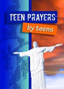 Teen Prayers by Teens by Judith H.Cozzens