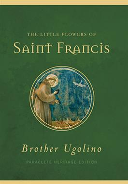 The Little Flowers of Saint Francis byBrother Ugolino