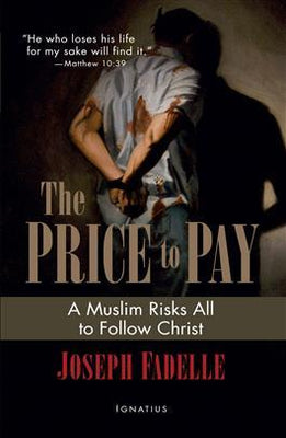 A Price to Pay: A Muslim Risks all to follow Christ by Joseph Fadelle - Unique Catholic Gifts